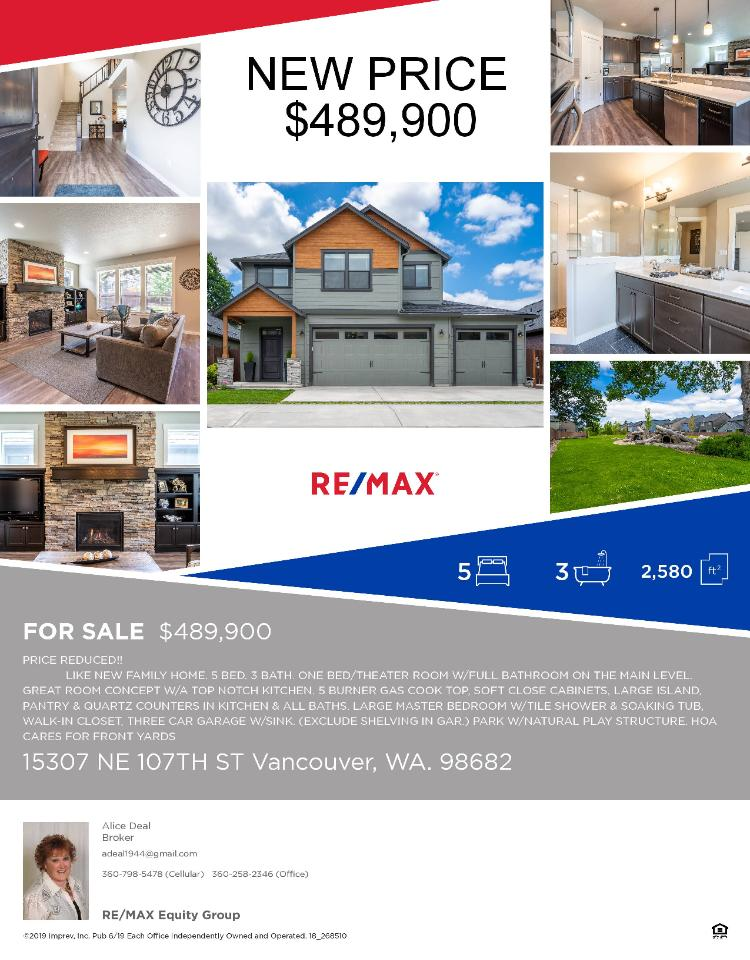 Real Estate Now for Sale at $489,900! Come and view this beautifully maintained five bedroom, three bath, 2580 square foot two story Urban Oaks craftsman style home on .14 acre lot by park located at 15307 NE 107th Street, Vancouver, Washington 98682 in Clark County area 62 which is in the Brush Prairie or Hockinson area. It has one gas burning fireplace and is not considered to be a view home. It was built in 2016 and has an attached three car garage. The local high school is Prairie High and the annual taxes due are $3,956.86. It is not a short sale nor a bank owned property. Alice Deal is the listing broker with RE/MAX Equity Group located at 7701 NE Greenwood Drive Suite 100, Vancouver, Washington 98662. Her email address is adeal@remax.net. All information on this eFlyer is believed to be reliable as of July 18th, 2019, but is not guaranteed and subject to change. Buyer is to verify all information. RMLS/NWMLS Real Estate Brokers are committed to an Equal Housing Opportunity. Say you saw this listing information on https://www.ezRealEstateFlyers.com.