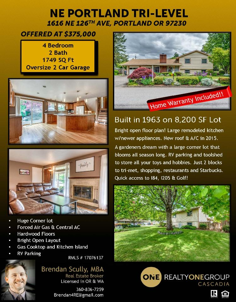Real Estate No Longer for Sale! Remodeled four bedroom, two bath, 1774 square foot tri-level NE Portland home on a large .19 acre corner lot located at 1616 NE 126th Avenue, Portland, Oregon 97230 in Multnomah County which is the Northeast area in Portland. The RMLS number is 17076137. It has one wood burning fireplace and is not considered to be a view home. It was built in 1963 and has an attached two car oversized garage. The local high school is Parkrose High and the annual taxes due are $3,885.33. It is not a short sale nor a bank owned property. Brendan Scully is the listing agent with Realty One Group Prestige located at 1500 NW 18th Avenue Suite 102, Portland, Oregon 97209. His email address is brendan4re@gmail.com. All information on this eFlyer is believed to be reliable as of May 11th, 2018, but is not guaranteed and subject to change. Buyer is to verify all information. RMLS/NWMLS Real Estate Brokes are committed to an Equal Housing Opportunity. Say you saw this listing information on http://www.ezRealEstateFlyers.com.