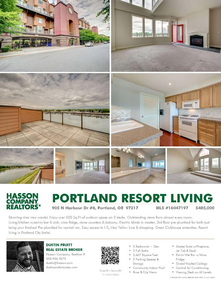 Real Estate for sale at $485,000! Come and view this three bedroom, three bath, 2667 square foot three level stunning river view condo along the Columbia River located at 905 N Harbour Drive Unit 6, Portland, Oregon 97217 in Multnomah County in the North Portland area. The RMLS number is 16047197. It has two gas burning fireplaces and a river, city and mountain view. It was built in 2000 and has a two car attached garage. The local high school is Jefferson High and the local taxes due are $8,319.90. It is not a short sale nor a bank owned property. Dustin Pruitt is the listing agent with The Hasson Company located at 25 NW 23rd Place Suite 4, Portland, Oregon 97210. His email address is dustin@hasson.com. All information on this eFlyer is believed to be reliable as of August 24th, 2016, but is not guaranteed and subject to change. Buyer is to verify all information. Say you saw this listing information on http://www.ezRealEstateFlyers.com.