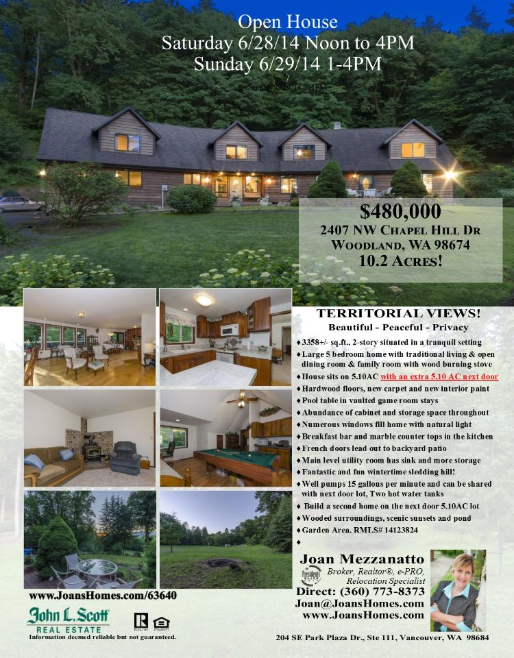 Real Estate for Sale at $480,000! Five Bedroom, three and a half Bath, 3358 square foot beautiful two level North Fork Lewis River Traditional view home on 10.2 acres located at 2407 NW Chapel Hill Drive, Woodland, Washington 98674 in Clark County area 80 which is in the Woodland City Limits. The RMLS numbers for these listings are 14123824 and 14070678. It has one wood stove and a territorial view which includes a pond and trees. It was built in 1985 and the local high school is Woodland High. The annual taxes due are $3,375.43. It is not a short sale nor a bank owned property. The listing agent is Joan Mezzanatto with John L Scott located at 204 SE Park Plaza Drive Suite 111, Vancouver, Washington 98684. All information on this eFlyer is believed to be reliable as of June 27th, 2014, but is not guaranteed and subject to change. Buyer is to verify all information.  Say you saw this listing information on http://www.ezRealEstateFlyers.com.