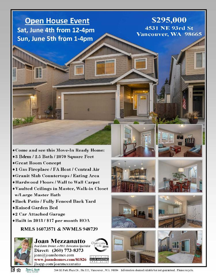 Real Estate for sale at $295,000! Come and visit this three Bedroom, two full and one half Bath, 2070 square foot move-in-ready two story Ridgeview home with Great Room concept on a .07 acre lot located at 4531 NE 93rd Street, Vancouver, Washington 98665 in Clark County area 42 which is the South Salmon Creek area in Vancouver. The RMLS number is 16073571. It has one gas fireplace and is not considered to be a view home. It was built in 2013 and the local high school is Prairie High. The annual taxes due are $3,214.46. It is not a short sale nor a bank owned home. Joan Mezzanatto is the listing agent with John L Scott located at 204 SE Park Plaza Drive Suite 111, Vancouver, Washington 98684. Her email address is joan@joanshomes.com and her web site address is http://www.joanshomes.com. All information on this eFlyer is believed to be reliable as of June 3rd, 2016, but is not guaranteed and subject to change. Buyer is to verify all information. Say you saw this listing information on http://www.ezRealEstateFlyers.com.