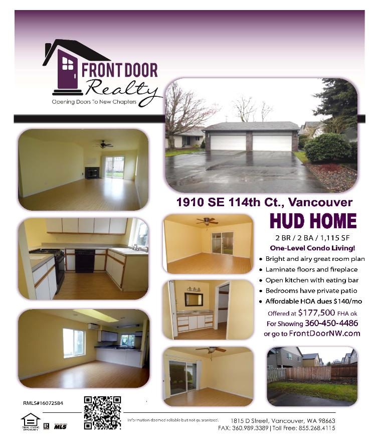 Real Estate for Sale at $177,500! Come and view this two Bedroom, two Bath, 1115 square foot bright and airy one level Sherwood Village HUD Condo with private patios located at 1910 SE 114th Court Unit A, Vancouver, Washington 98664 in Clark County area 23 which is the East Heights area in Vancouver. The RMLS number is 16072584. It has one wood burning fireplace and is not considered to be a view home. It was built in 1997 and the local high school is Mountain View High. The annual taxes due are $1,654.17. It is not a short sale nor a bank owned property. Julie Baldino is the listing agent with Front Door Realty located at 1815 D Street, Vancouver, Washington 98663. Her email address is julie@frontdoornw.com and her web site address is http://www.frontdoornw.com. All information on this eFlyer is believed to be reliable as of March 11th, 2016, but is not guaranteed and subject to change. Buyer is to verify all information. Say you saw this listing information on http://www.ezRealEstateFlyers.com.