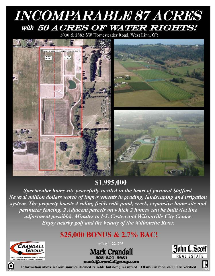 West Linn, Oregon-Clackamas County Real Estate for Sale at $1,995,000. Incomparable 87 acres with 50 acres of water rights located at 3000 SW Homesteader Road, West Linn, Oregon 97068 in Clackamas County, Lake Oswego, West Linn area. The RMLS number is 11226703. It is only acreage so there is not home on it. It has a territorial view which includes a pond. The local high school is Wilsonville High. The annual taxes due are $15,726.61. It is not a short sale nor a Bank owned listing. The listing agent is Mark Crandall with John L Scott Real Estate located at 1800 NW 167th Place Suite 100, Beaverton, Oregon 97006. His email address is mark@crandallgroup.com