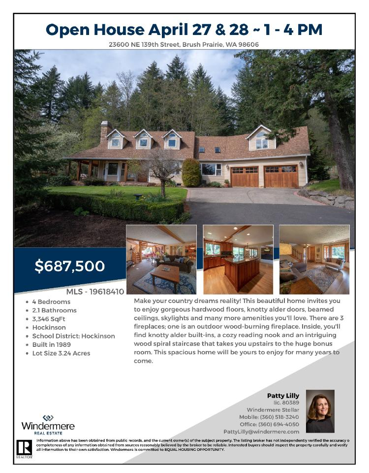 Real Estate for Sale at $687,500! Come and view this beautiful four bedroom, two full and one half bath, 3346 square foot two level traditional craftsman style pastoral estate on 3.24 acres with large shop, stalls and fenced pastures located at 23600 NE 139th Street, Brush Prairie, Washington 98606 in Clark County area 62 which is the Brush Prairie or Hockinson area in Clark County. The RMLS number is 19618410. It has three propane or wood burning fireplaces and is not necessarily considered a view home. It was built in 1989 and has an attached two car garage. The local high school is Hockinson High and the annual taxes due are $6,372.28. It is not a short sale nor a bank owned property. Patty Lilly is the listing broker with Windermere Stellar located at 210 E 13th Street Suite 100, Vancouver, Washington 98660. Her email address is pattylilly@windermere.com. All information on this eFlyer is believed to be reliable as of April 25th, 2019, but is not guaranteed and subject to change. Buyer is to verify all information. RMLS/NWMLS Real Estate Brokers are committed to an Equal Housing Opportunity. Say you saw this listing information on http://www.ezRealEstateFlyers.com.
