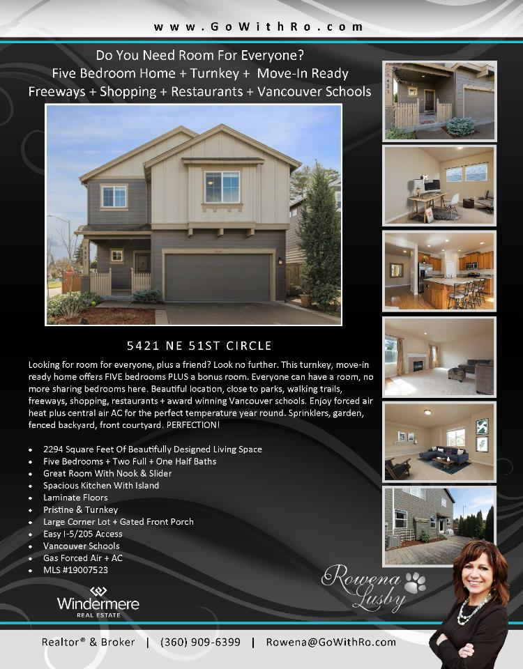 Real Estate for Sale at $375,000! Come and view this beautifully designed five bedroom, two full and one half bath, 2294 square foot two story turnkey home with great room living on a .1 acre corner lot located at 5421 NE 51st Circle, Vancouver, Washington 98661 in Clark County area 15 which is the East Hazel Dell or Minnehaha area in Vancouver. The RMLS number is 19007523. It has one gas burning fireplace and is not considered to be a view home. It was built in 2012 and has an attached two car garage. The local high school is Fort Vancouver High and the annual taxes due are $4,115.87. It is not a short sale nor a bank owned property. Rowena Lusby is the listing broker with Windermere Stellar located at 12500 SE 2nd Circle Suite 205, Vancouver, Washington 98684. Her email address is rowena@gowithro.com and her website address is http://www.gowithro.com. All information on this eFlyer is believed to be reliable as of March 18th, 2019, but is not guaranteed and subject to change. Buyer is to verify all information. RMLS/NWMLS Real Estate Brokers are committed to an Equal Housing Opportunity. Say you saw this listing information on http://www.ezRealEstateFlyers.com.