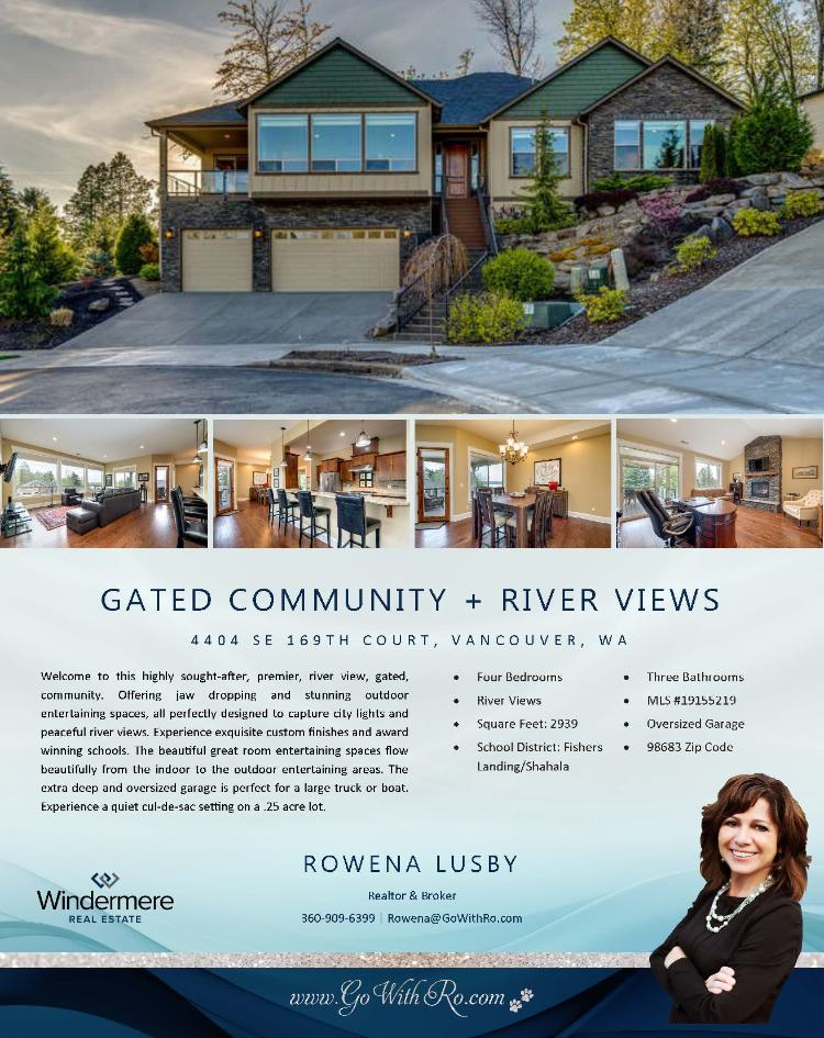 Real Estate Now for Sale at $750,000! Come and view this fine four bedroom, three bath, 2939 square foot custom two story river view home on a large quarter acre cul-de-sac lot in a gated community located at 4404 SE 169th Court, Vancouver, Washington 98683 in Clark County area 27 which is the Fisher's Landing area in Vancouver. The RMLS number is 19155219. It has one gas burning fireplace and a territorial view which includes a view of a river and mountain. It was built in2013 and has an attached extra-deep four car oversized garage. The local high school is Mountain View High and the annual taxes due are $7,668.30. It is not a short sale nor a bank owned property. Rowena Lusby is the listing broker with Windermere Stellar located at 12500 SE 2nd Circle Suite 205, Vancouver, Washington 98684. Her email address is rowena@gowithro.com and her website address is http://www.gowithro.com. All information on this eFlyer is believed to be reliable as of July 16th, 2019, but is not guaranteed and subject to change. Buyer is to verify all information. RMLS/NWMLS Real Estate Brokers are committed to an Equal Housing Opportunity. Say you saw this listing information on http://www.ezRealEstateFlyers.com.